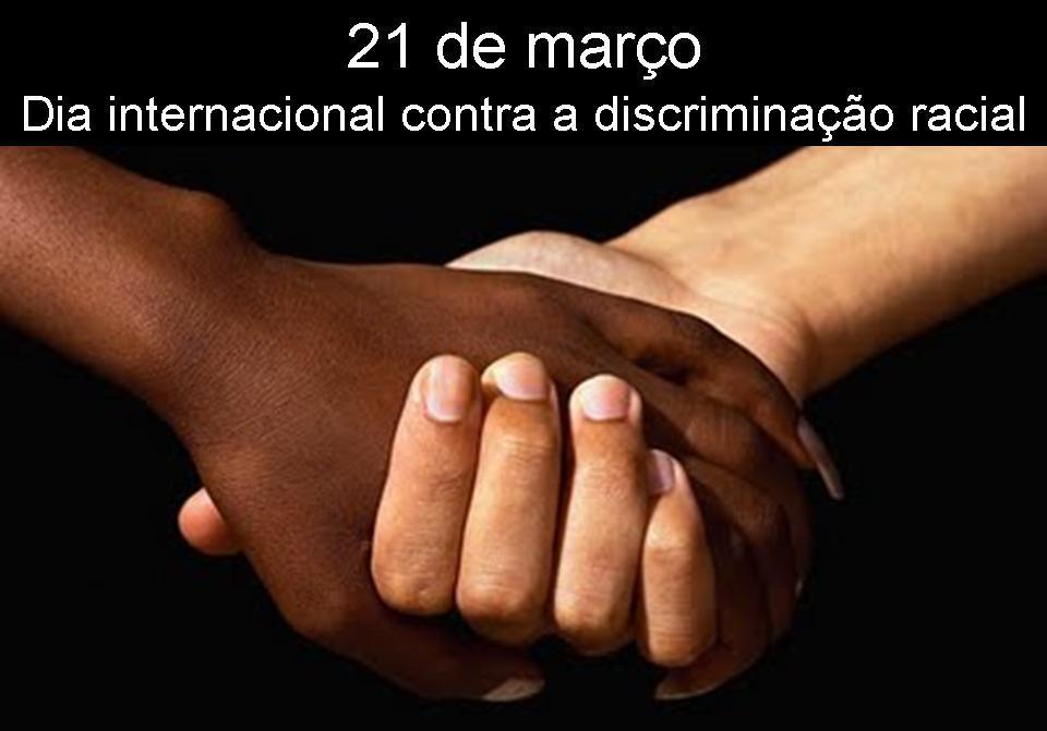 diainternacionalcontraadiscriminac3a7c3a3oracial21demarc3a7o