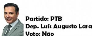 Luís Augusto Lara- PTB-Não