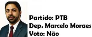 Marcelo Moraes - PTB-Não