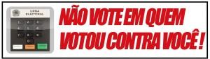 Não Vote em quem votou contra você Banner