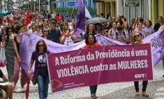 Reforma é violência contra mulheres