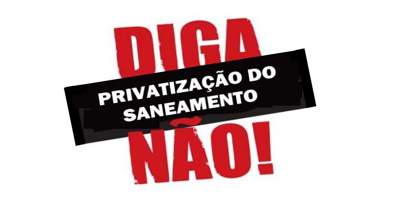 Diga não à privatização do saneamento